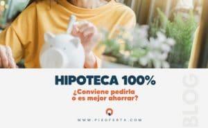 Conviene-pedir-hipoteca-100%