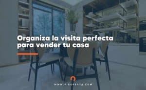 organiza-la-visita-perfecta-para-vender-tu-casa